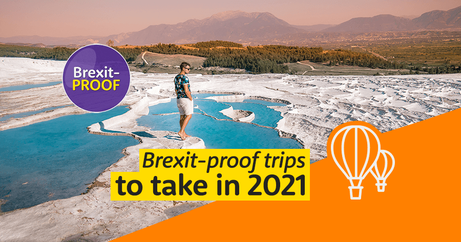 Brexit-proof trips for 2021