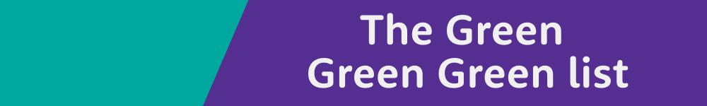 The Green Green Green list