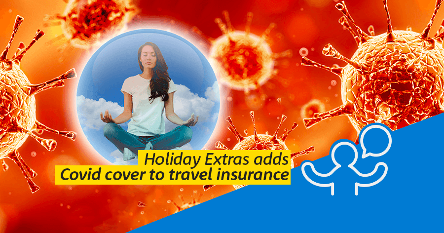Holiday Extras adds Covid cover to travel insurance