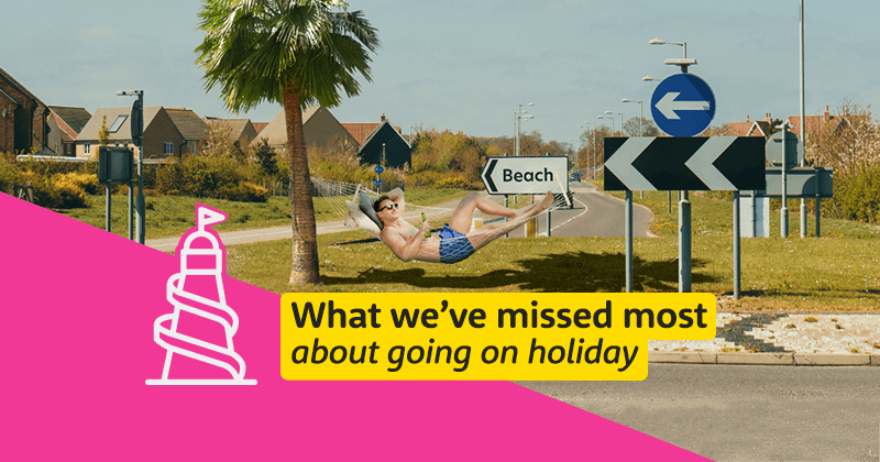 What we've missed most about going on holiday