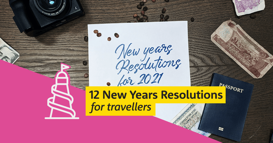 12 New Years Resolutions For Travellers