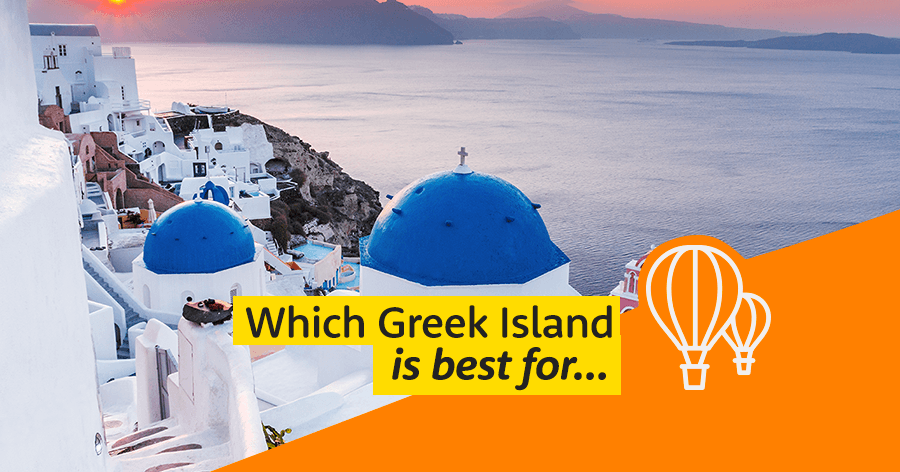 Which Greek Island is best for...?