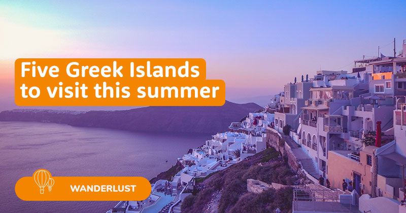 Five Greek Islands to visit this summer