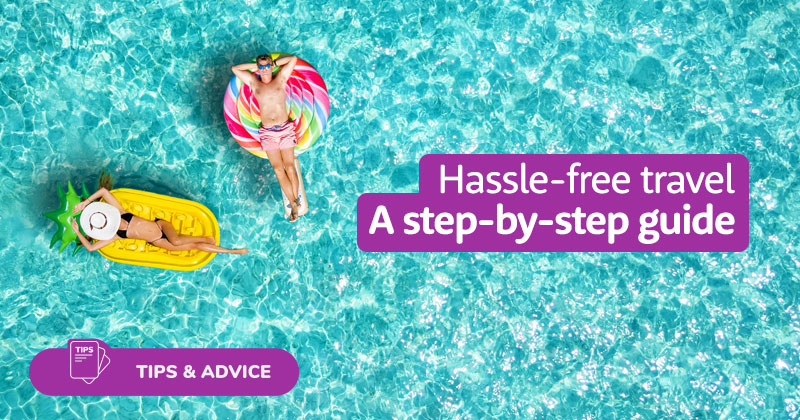 Step by step guide to hassle free travel