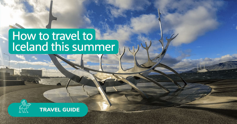 How to travel to Iceland this summer