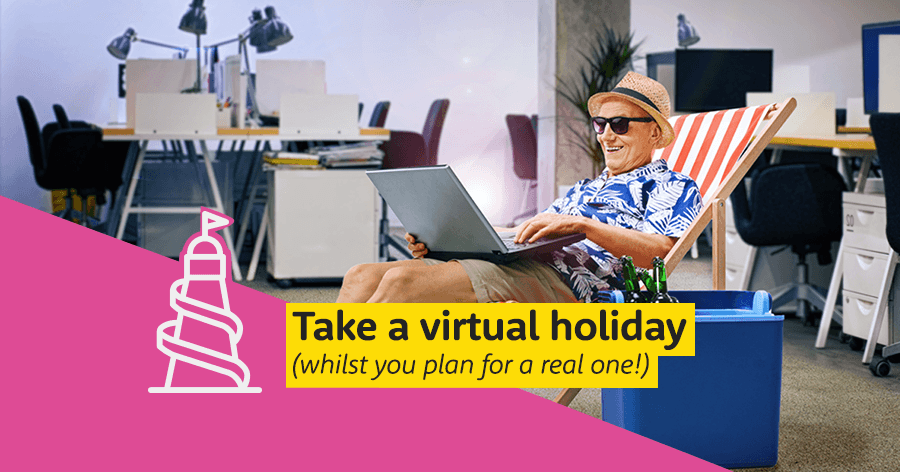 Take a virtual holiday