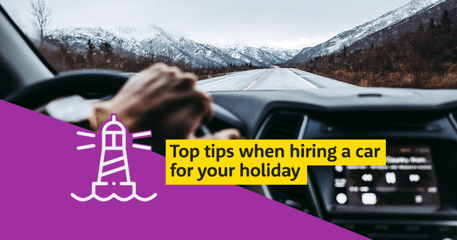 Top tips when hiring a car for your holiday